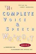 Complete Voice and Speech Workout The Documentation and Recording of an Oral Tradition for t...