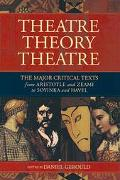 Theater/Theory/Theatre The Major Critical Texts from Aristotle and Zeami to Soyinka and Havel