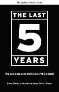 The Last Five Years (The Applause Libretto Library) - The Complete Book and Lyrics of the Mu...
