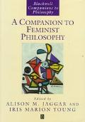 Companion to Feminist Philosophy