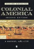 Colonial America A History, 1585-1776