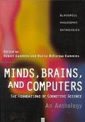Minds, Brains, and Computers The Foundations of Cognitive Science  An Anthology