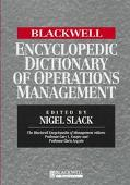 Blackwell Encyclopedic Dictionary of Operations Management