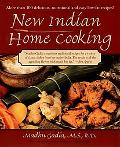 New Indian Home Cooking More Than 100 Delicious, Nutritional, and Easy Low-Fat Recipes!