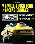 How to Build Small-Block Ford Racing Engines HP1536: Parts, Blueprinting, Modifications, and...