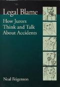 Legal Blame How Jurors Think and Talk About Accidents