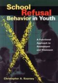 School Refusal Behavior in Youth: A Functional Approach to Assessment and Treatment