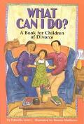What Can I Do? A Book for Children of Divorce
