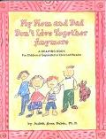 My Mom and Dad Don't Live Together Anymore A Drawing Book for Children of Separated or Divor...