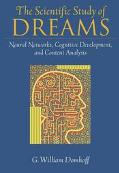 Scientific Study of Dreams Neural Networks, Cognitive Development, and Content Analysis