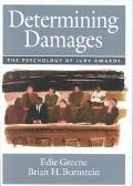 Determining Damages The Psychology of Jury Awards