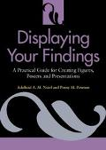 Displaying Your Findings A Practical Guide for Presenting Figures, Posters, and Presentations