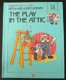 Raggedy Ann & Andy's the Play in the Attic (Volume 13)