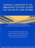 Nursing Leadership in the Organized Delivery System for the Acute Care Setting