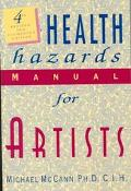 HEALTH HAZARDS MANUAL FOR ARTISTS (REV & AUG ED) (P)