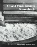 Hand Papermaker's Sourcebook