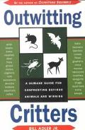Outwitting Critters: A Humane Guide for Confronting Devious Animals and Winning