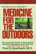 Medicine for the Outdoors The Essential Guide to Emergency Medical Procedures and First Aid