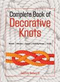 Complete Book of Decorative Knots Lanyard Knots, Button Knots, Globe Knots, Turk's Heads, Ma...