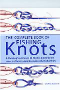 Complete Book of Fishing Knots Fundamental Knots/Loop Knots/Joining Knots/Hook, Lure, Swivel...