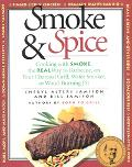 Smoke and Spice: Cooking with Smoke, the Real Way to Barbecue, on Your Charcoal Grill, Water...