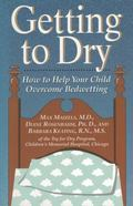 Getting to Dry How to Help Your Child Overcome Bedwetting
