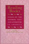 Reading Books Essays on the Material Text and Literature in America