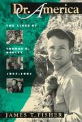 Dr. America The Lives of Thomas A. Dooley, 1927-1961