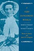 Very Dangerous Woman Martha Wright and Women's Rights