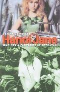 Hanoi Jane: War, Sex, and Fantasies of Betrayal (Culture, Politics, and the Cold War) (Cultu...