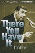 There You Have It : The Life, Legacy, and Legand of Howard Cosell
