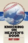 Knocking on Heaven's Door : Six Minor Leaguers in Search of the Baseball Dream