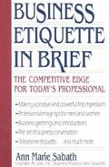 Business Etiquette in Brief The Competitive Edge for Today's Professional
