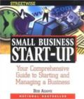 Adams Streetwise Small Business Start-Up Your Comprehensive Guide to Starting and Managing a...