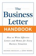 Business Letter Handbook How to Write Effective Letters & Memos for Every Business Situation