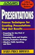 Presentations Proven Techniques for Creating Presentations That Get Results