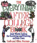 Everything After College Book Real-World Advise for Surviving and Thriving on Your Own
