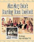 Miss Mary Bobo's Boarding House Cookbook A Celebration of Traditional Southern Dishes That M...