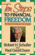 Ten Steps to Financial Freedom: For You, Your Family and Your Country - Robert Harold Schull...
