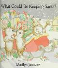 What Could Be Keeping Santa? - Marilyn Janovitz - Paperback