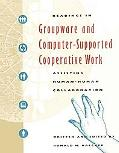 Readings in Groupware and Computer-Supported Cooperative Work Assisting Human-Human Collabor...