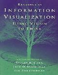 Readings in Information Visualization Using Vision to Think