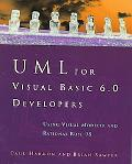 UML For Visual Basic 6.0 Developers: Using Visual Modeler and Rational Rose 98