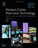 Modern Cable Television Technology Video, Voice, and Data Communications