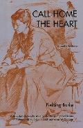 Call Home the Heart: A Novel of the Thirties
