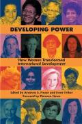Developing Power How Women Transformed International Development