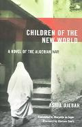 Children of the New World A Novel of the Algerian War