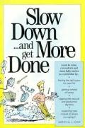 Slow Down. . .: And Get More Done - Marshall J. Cook - Paperback