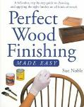Perfect Wood Finishing Made Easy - Sue M. Noble - Paperback - 1 ED
