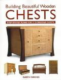 Building Beautiful Wooden Chests: Step-by-Step Plans For 12 Gorgeous Chests